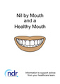Nil by Mouth and a Healthy Mouth