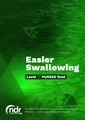 Easier Swallowing - Level 4